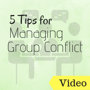 Video: 5 Tips for Managing Group Conflict