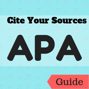 Guide: Cite Your Sources: APA