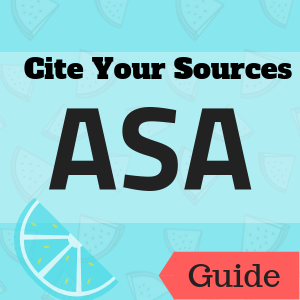 Guide: Cite Your Sources: ASA