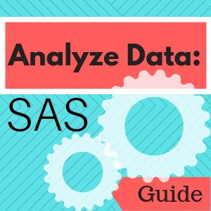 Guide: Analyze Data: SAS