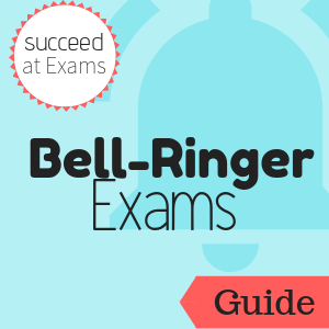 Guide: Succeed at Exams: Bell-Ringer Exams