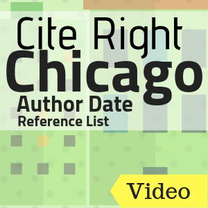 Video: Cite Right: Chicago Author-Date System Reference List