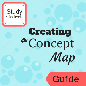 Guide: Study Effectively: Creating a Concept Map