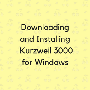 Downloading and Installing Kurzweil 3000 for Windows
