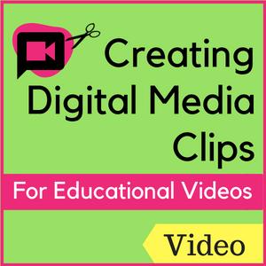 Video: Creating Digital Media Clips