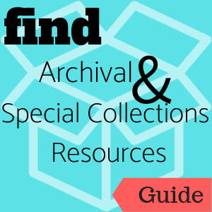 Guide: Find Archival and Special Collection Resources