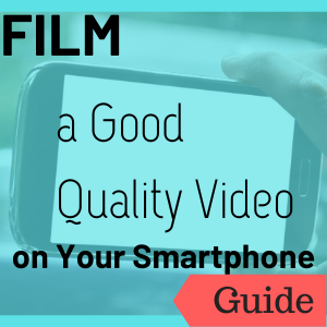 Link to guide: Film a Good Quality Video on your Smartphone