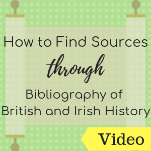 How to Find Sources through Bibliography of British and Irish History