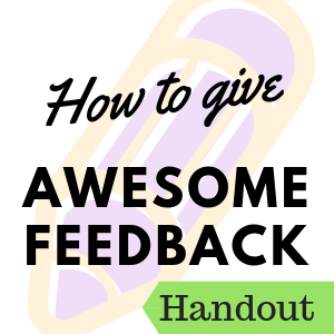 How to Give Awesome Feedback