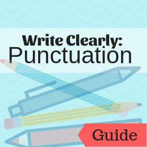 Guide: Write Clearly: Punctuation