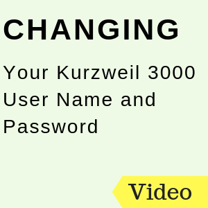 Changing Your Kurzweil 3000 User Name and Password