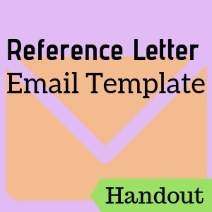 Handout: Reference Letter Email Template