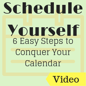 Schedule Yourself: 6 Easy Steps to Conquer Your Calendar