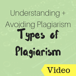 Understanding and Avoiding Plagiarism: Types of Plagiarism