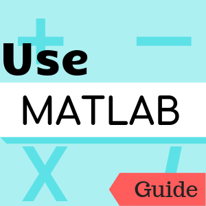 Guide: Use MATLAB