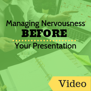 Managing Nervousness Before Your Presentation