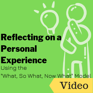 "Reflecting on a Personal Experience Using the ""What, So What, Now What"" Model"