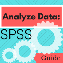 Guide: Analyze Data: SPSS