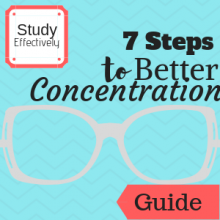 Guide: Study Effectively: 7 Steps to Better Concentration