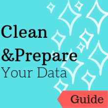 Guide: Clean and Prepare Your Data