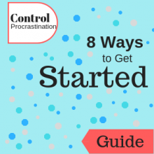 Guide: Control Procrastination: 8 Ways to Get Started