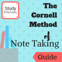 Guide: Study Effectively: The Cornell Method of Note Taking