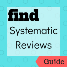 Guide: Find Systematic Reviews