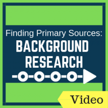 Finding Primary Sources: Background Research