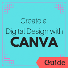 Guide: Create a Digital Design with Canva