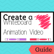 Link to guide: Create a Whiteboard Animation Video