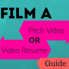 Link to guide: FIlm a Pitch Video or Video Resume