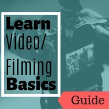 Link to guide: Learn Video and Filming Basics
