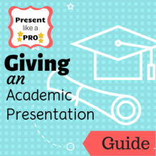 Guide: Giving an Academic Presentation
