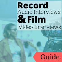 Link to guide: Record Audio Interviews and Film Video Interviews