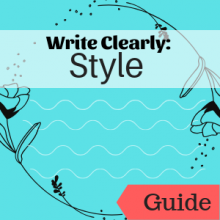 Guide: Write Clearly: Style