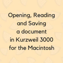 Opening, Reading and Saving a document in Kurzweil 3000 for the Macintosh