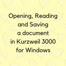 Opening, Reading and Saving a document in Kurzweil 3000 for Windows