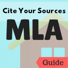 Guide: Cite Your Sources: MLA