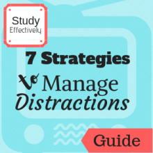 Guide: Study Effectively: 7 Strategies to Manage Distractions