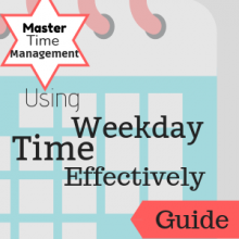 Guide: Master Time Management: Using Weekday Time Effectively
