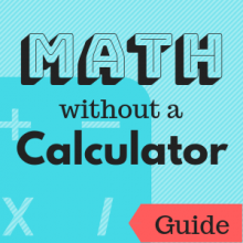 Guide: Math Without a Calculator
