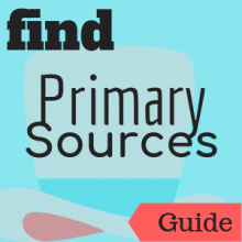 Guide: Find Primary Sources