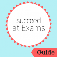 Guide: Succeed at Exams