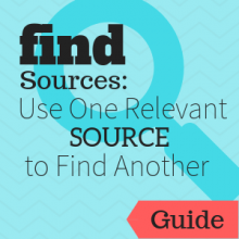 Guide: Find Sources: Use One Relevant Source to Find Others
