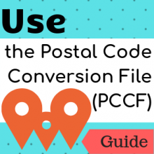 Use the Postal Code Conversion File (PCCF)