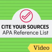 Video: Cite Your Sources: APA Reference List
