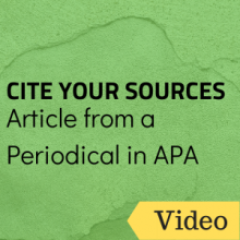 Cite Your Sources: Article from a Periodical in APA
