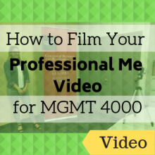 How to Film Your Professional Me Video for MGMT 4000