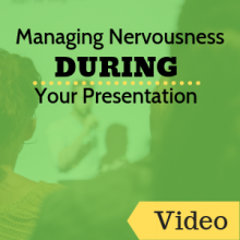 Managing Nervousness During Your Presentation