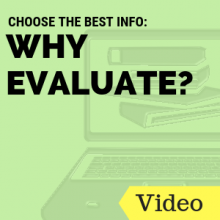 Choose the Best Info: Why Evaluate?